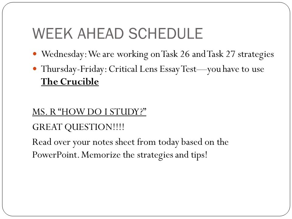 WEEK AHEAD SCHEDULE Wednesday: We are working on Task 26 and Task 27 strategies.