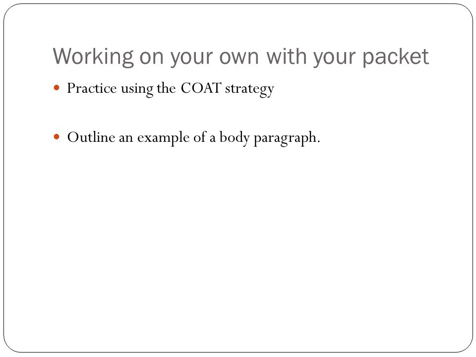 Working on your own with your packet