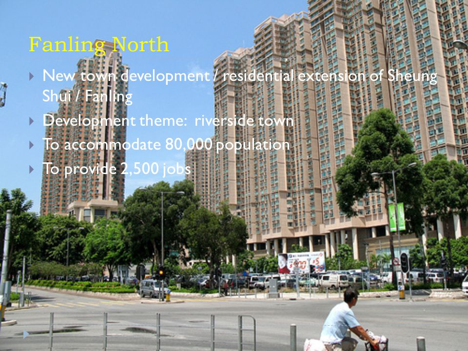 Fanling North New town development / residential extension of Sheung Shui / Fanling. Development theme: riverside town.
