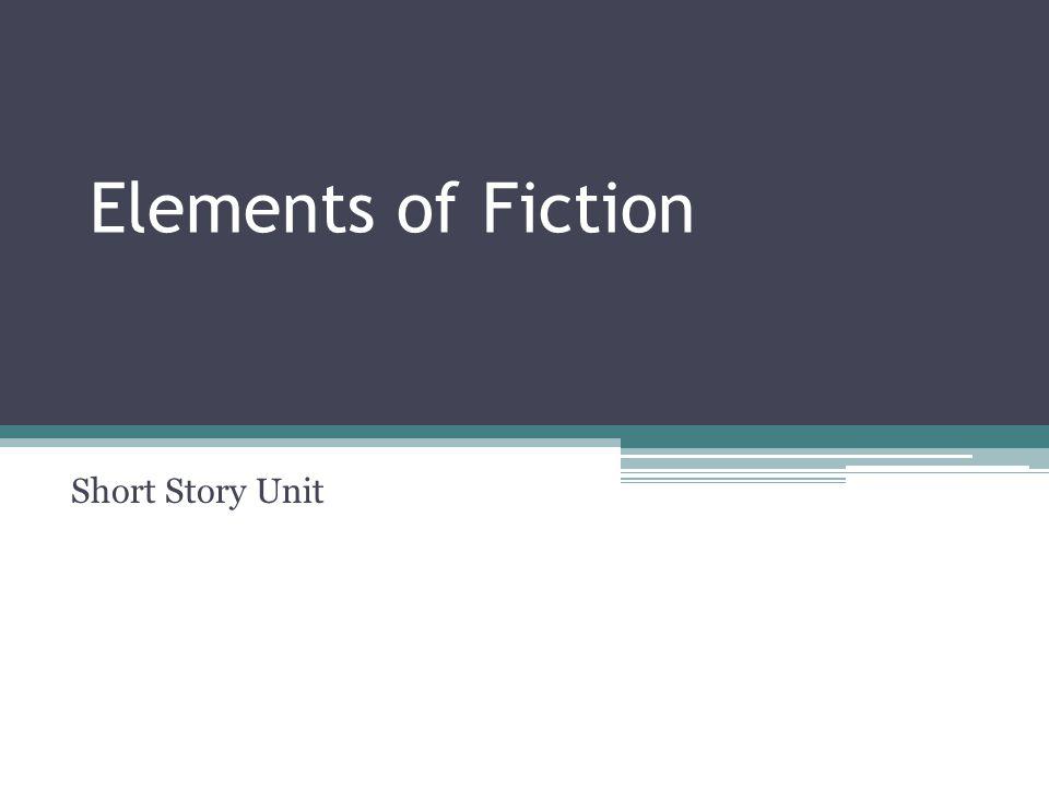 Elements of Fiction Short Story Unit