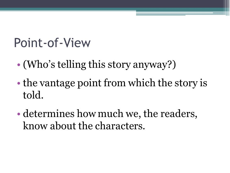Point-of-View (Who's telling this story anyway )