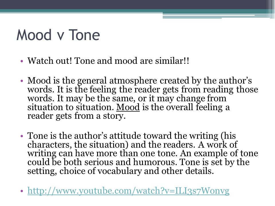Mood v Tone Watch out! Tone and mood are similar!!