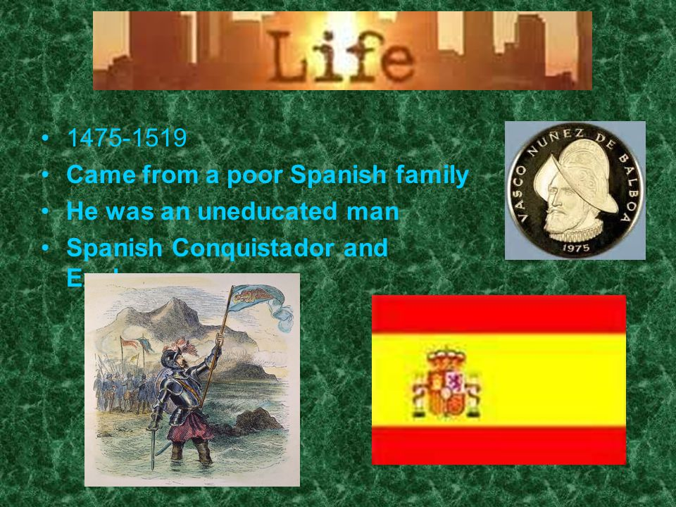 1475-1519 Came from a poor Spanish family. He was an uneducated man.