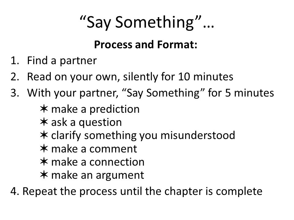 Say Something … Process and Format: Find a partner