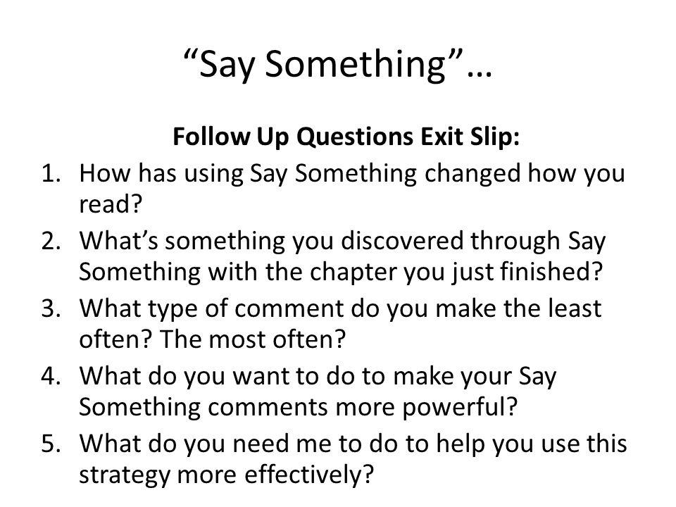 Follow Up Questions Exit Slip: