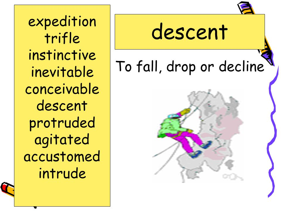 descent expedition trifle instinctive inevitable conceivable descent