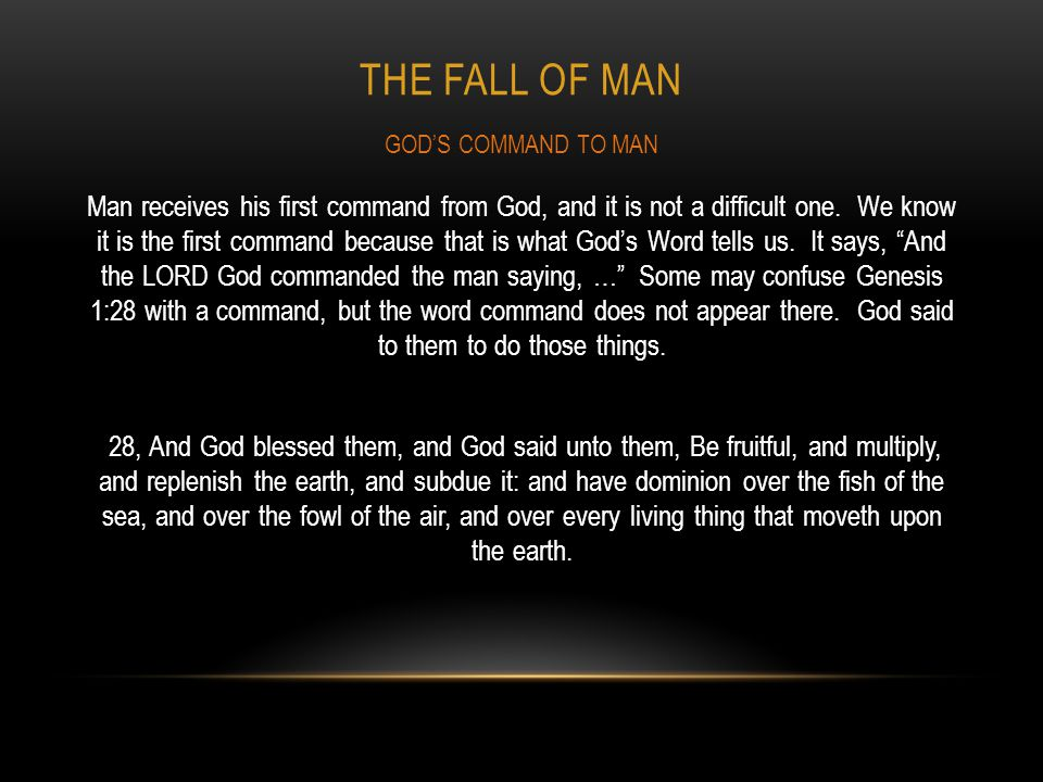 The FALL OF MAN GOD'S COMMAND TO MAN.