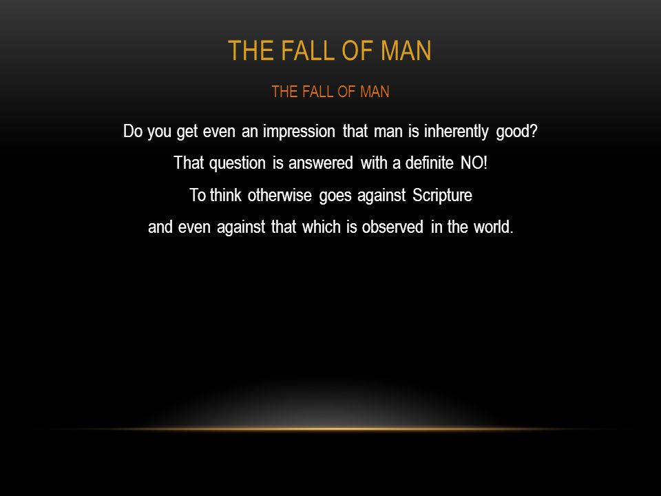 The FALL OF MAN THE FALL OF MAN.