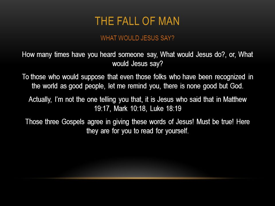 The FALL OF MAN WHAT WOULD JESUS SAY