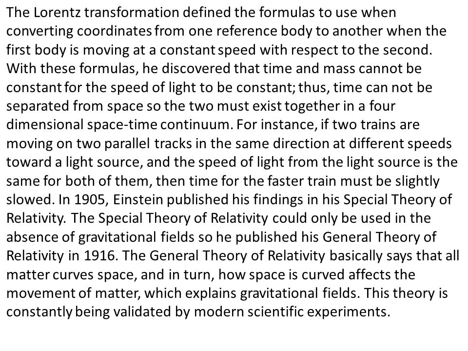 The Lorentz transformation defined the formulas to use when converting coordinates from one reference body to another when the first body is moving at a constant speed with respect to the second.