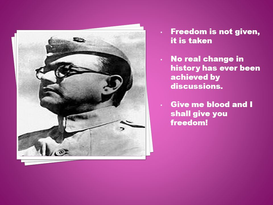 Freedom is not given, it is taken