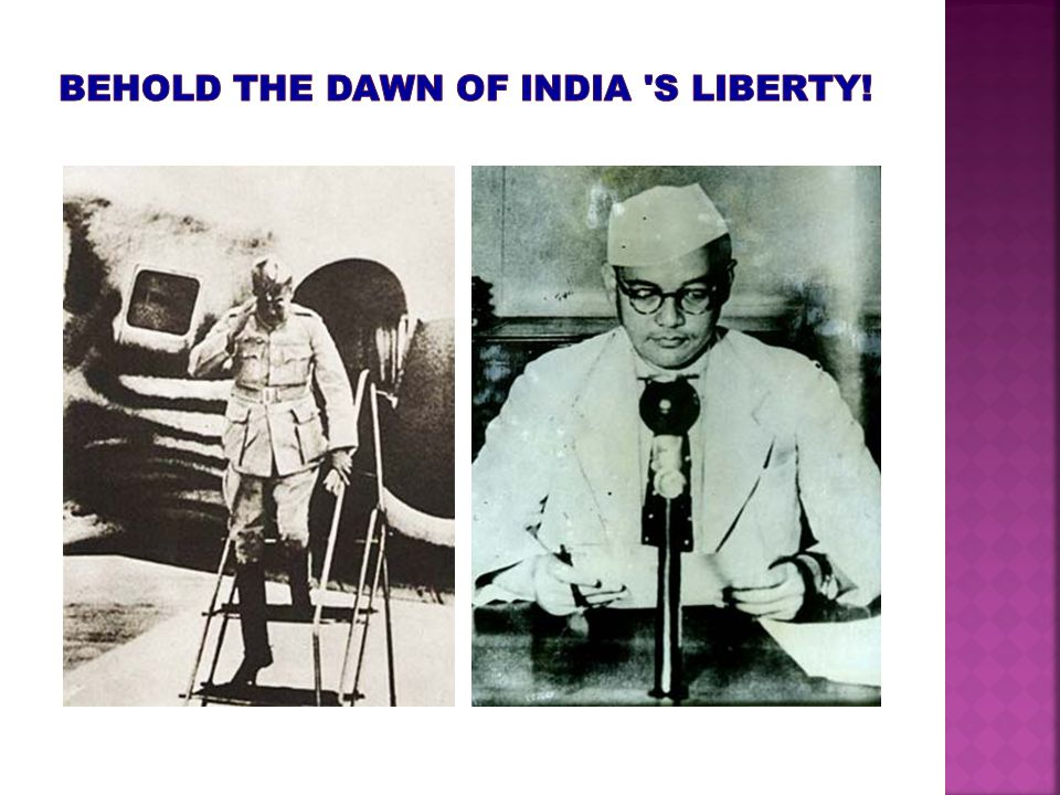 Behold the dawn of India s liberty!