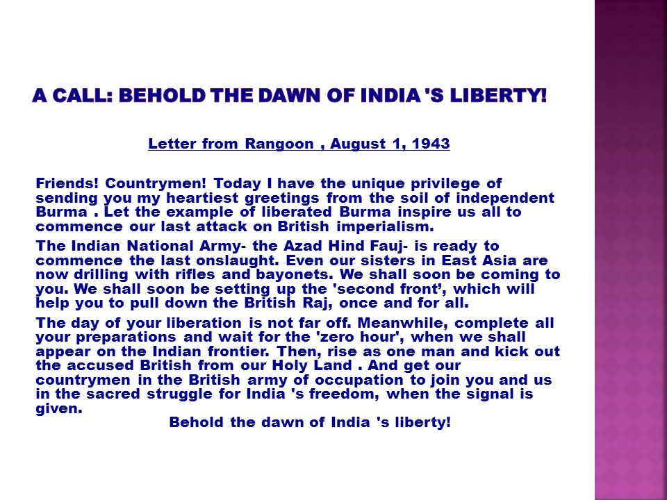 A CALL: Behold the dawn of India s liberty!