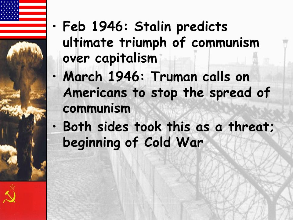 Feb 1946: Stalin predicts ultimate triumph of communism over capitalism