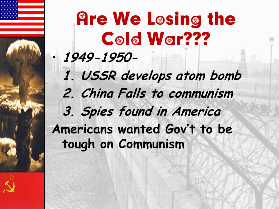 Are We Losing the Cold War