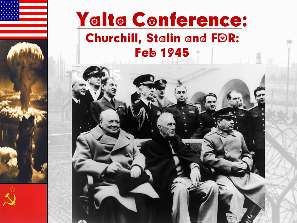 Yalta Conference: Churchill, Stalin and FDR: Feb 1945