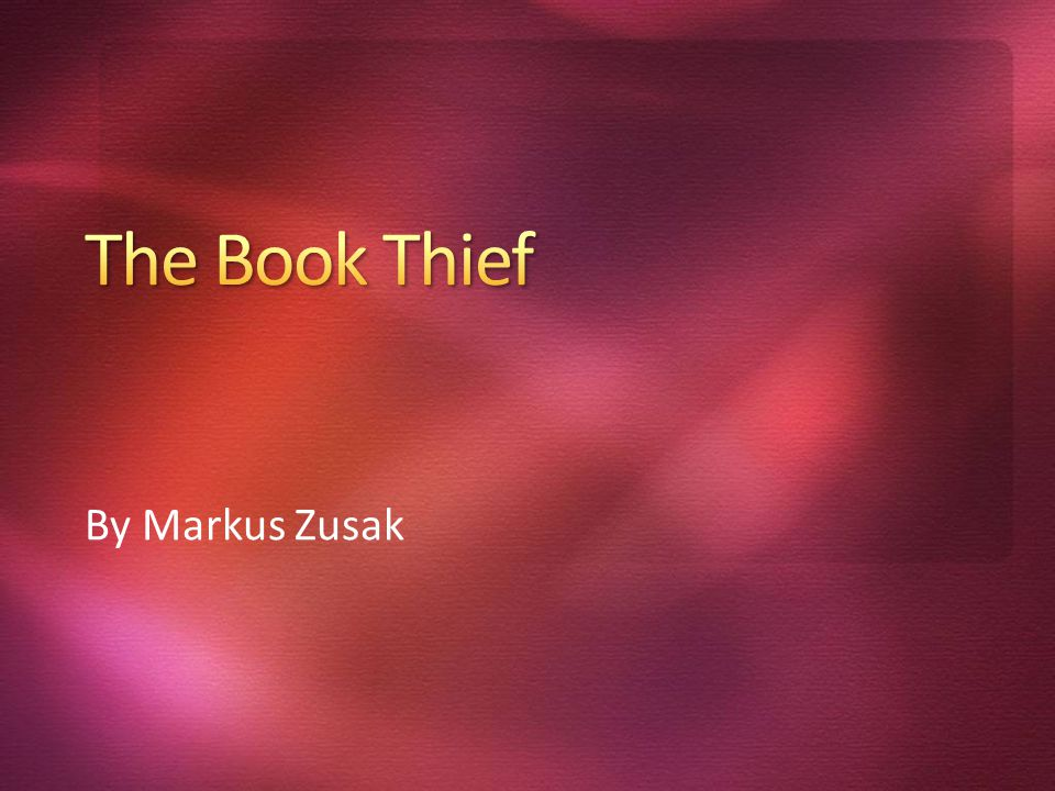 The Book Thief By Markus Zusak 4/1/2017 2:23 PM