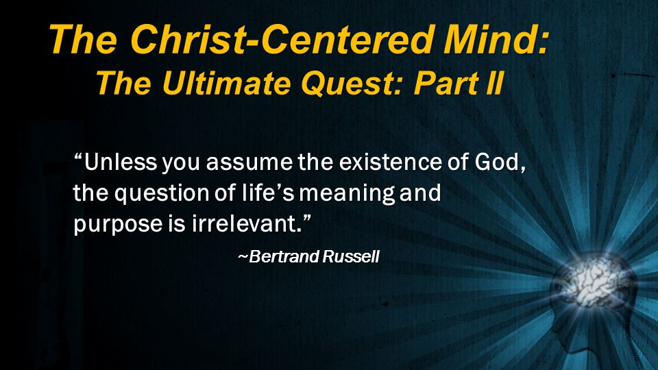The Christ-Centered Mind: The Ultimate Quest: Part II