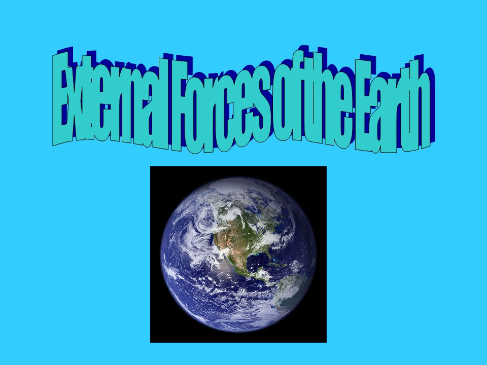 External Forces of the Earth