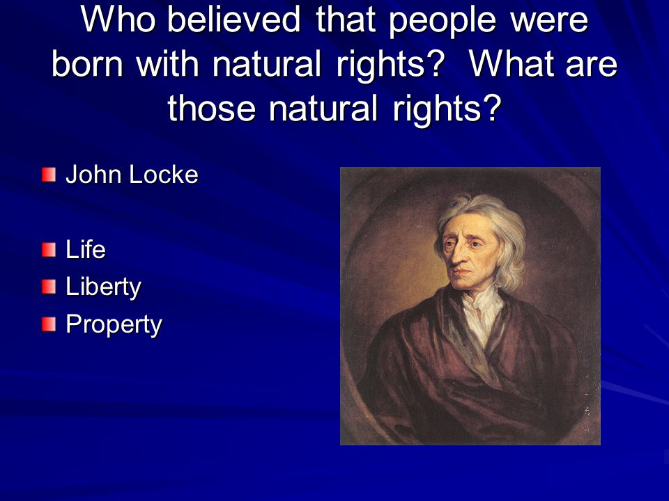 Who believed that people were born with natural rights