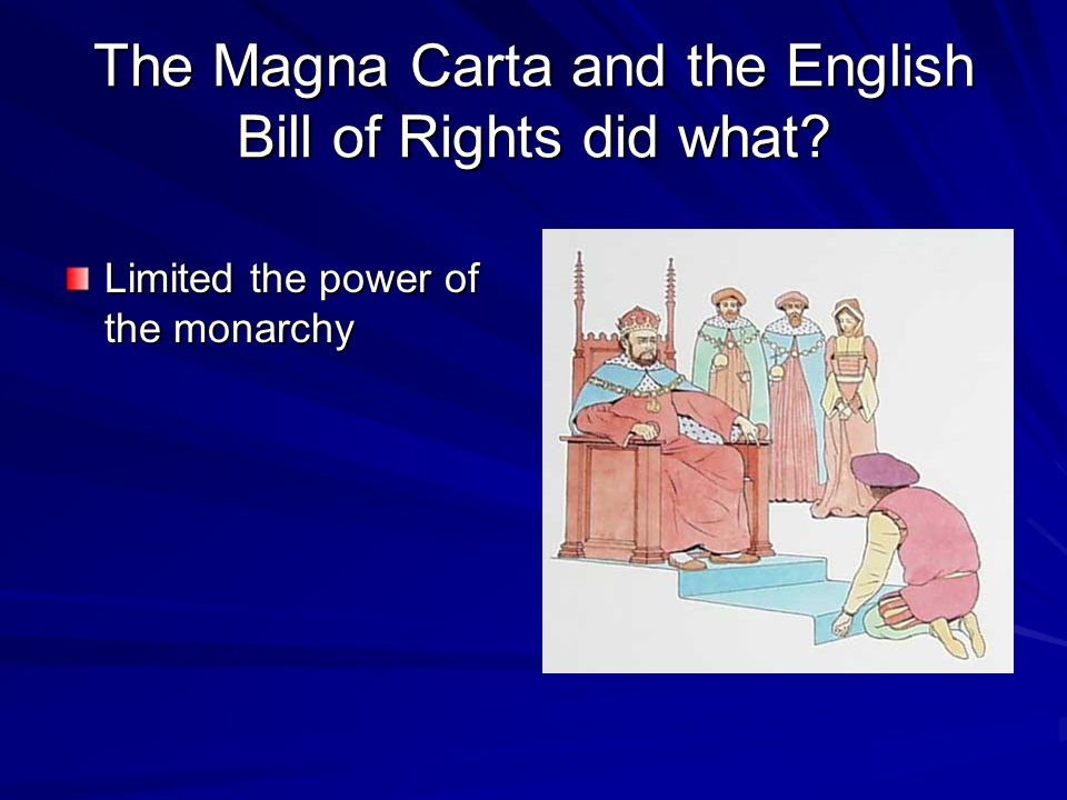 The Magna Carta and the English Bill of Rights did what