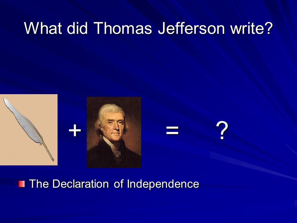 What did Thomas Jefferson write
