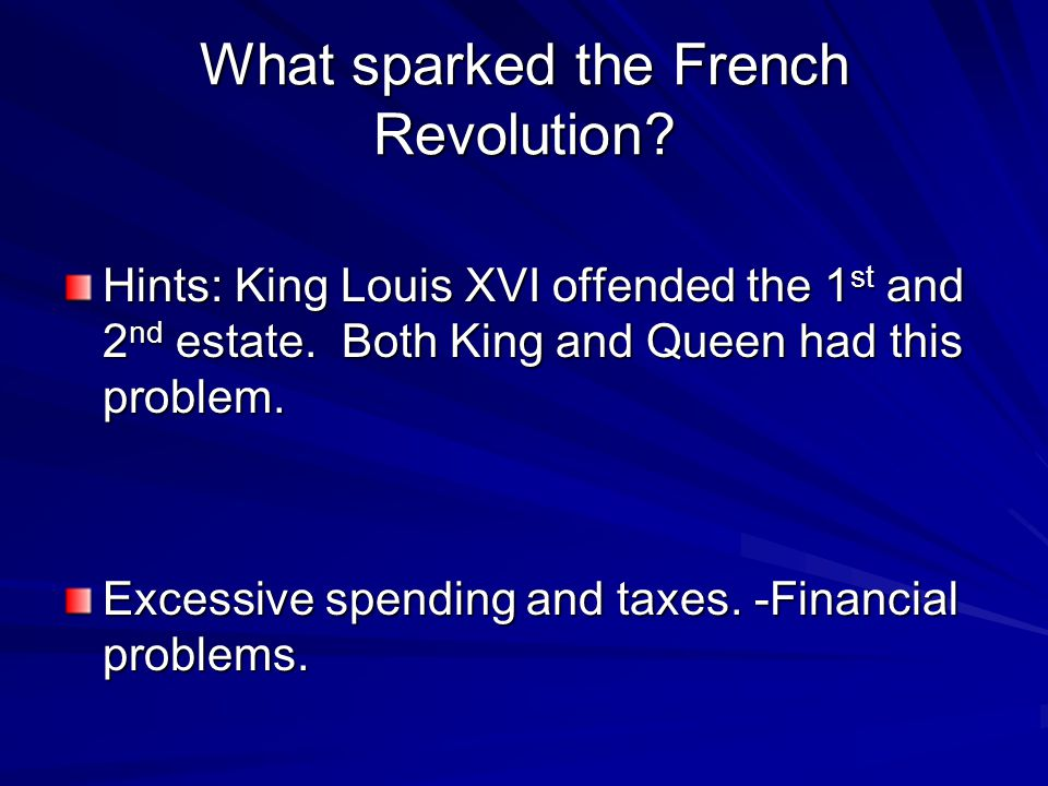 What sparked the French Revolution