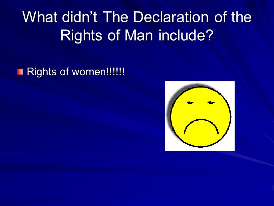 What didn't The Declaration of the Rights of Man include
