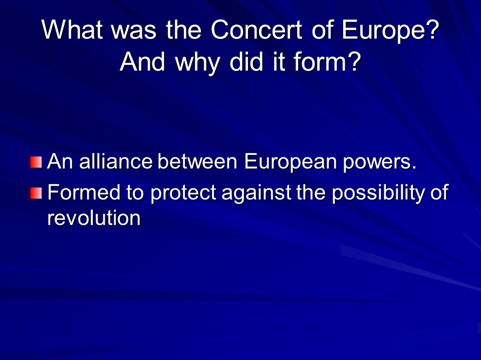 What was the Concert of Europe And why did it form