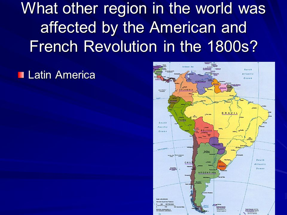 What other region in the world was affected by the American and French Revolution in the 1800s