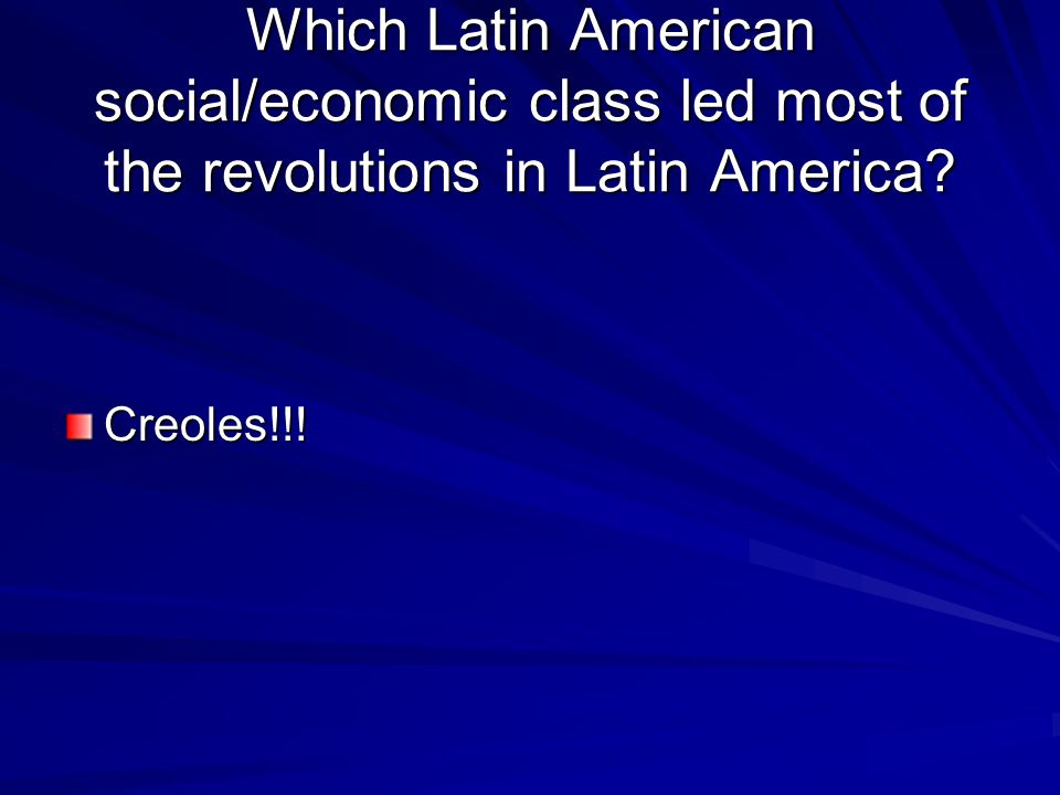 Which Latin American social/economic class led most of the revolutions in Latin America