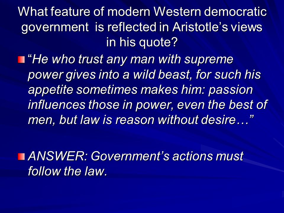 What feature of modern Western democratic government is reflected in Aristotle's views in his quote
