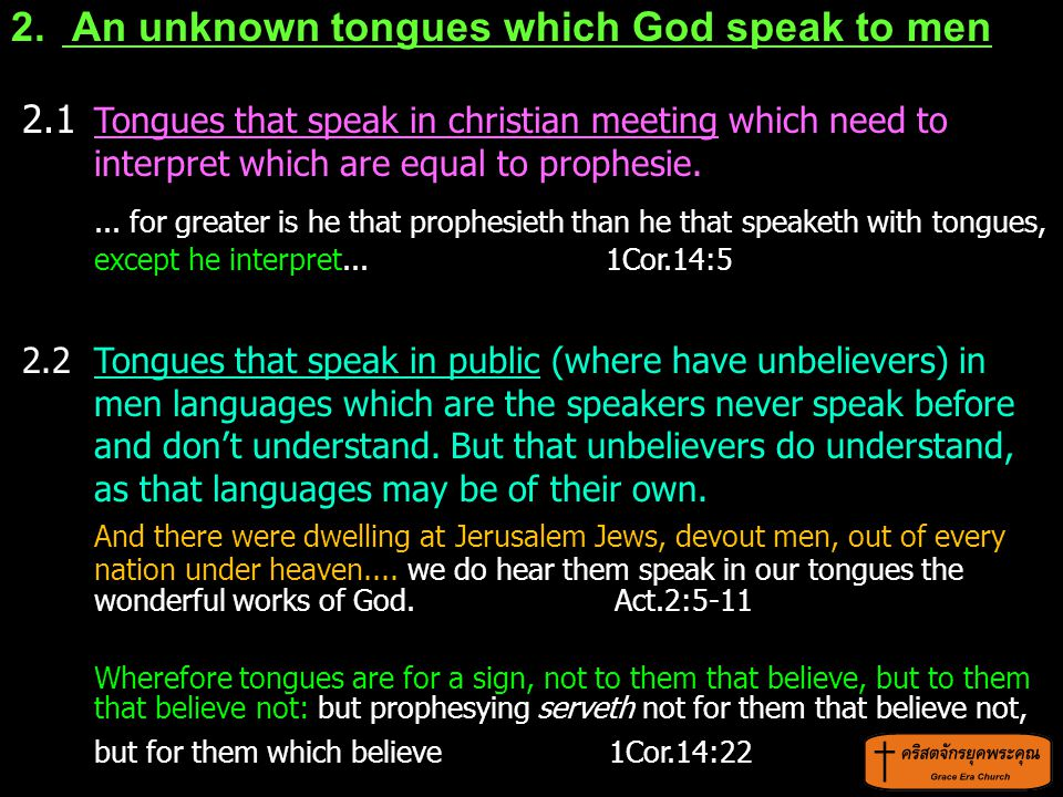 2. An unknown tongues which God speak to men