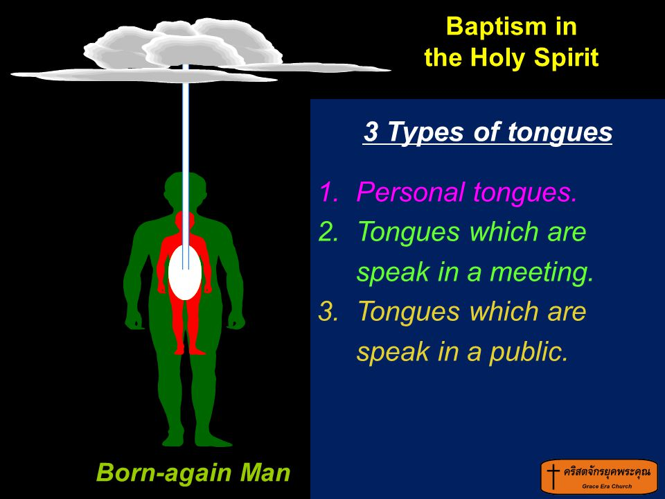 Born-again Man 3 Types of tongues Personal tongues.