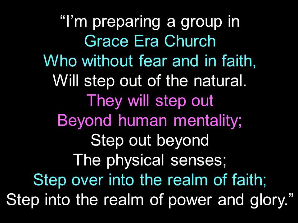 I'm preparing a group in Grace Era Church