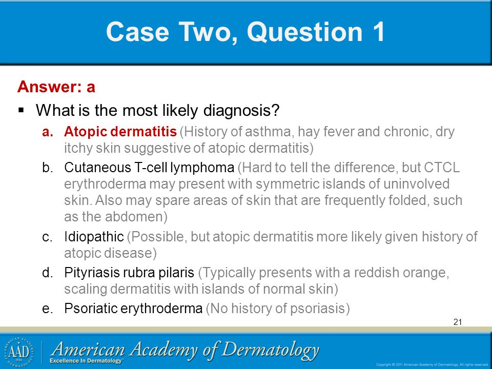 Case Two, Question 1 Answer: a What is the most likely diagnosis
