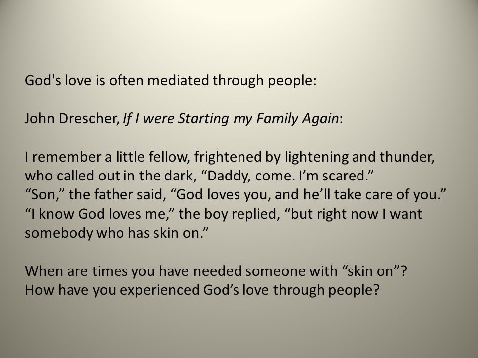 God s love is often mediated through people: