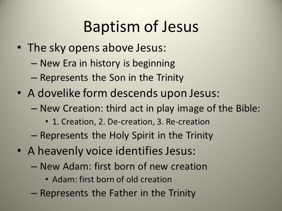 Baptism of Jesus The sky opens above Jesus: