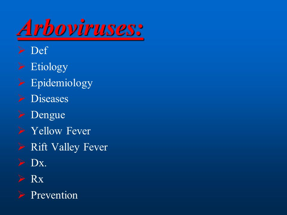 Arboviruses: Def Etiology Epidemiology Diseases Dengue Yellow Fever