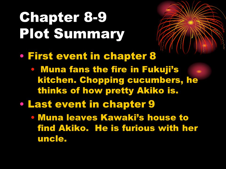 Chapter 8-9 Plot Summary First event in chapter 8