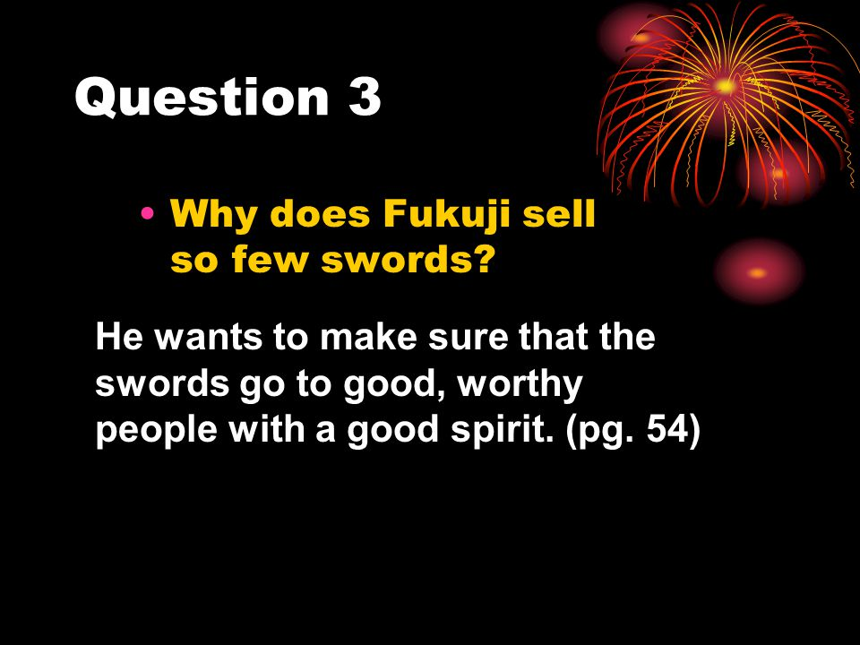 Question 3 Why does Fukuji sell so few swords