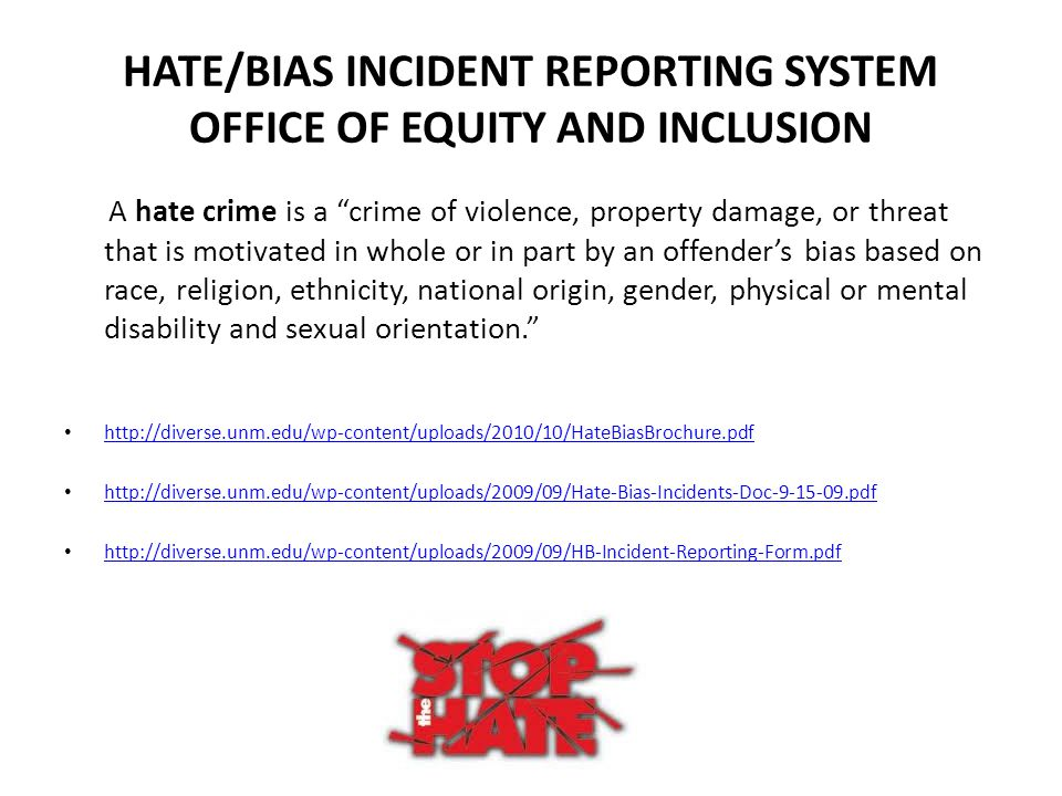 HATE/BIAS INCIDENT REPORTING SYSTEM OFFICE OF EQUITY AND INCLUSION