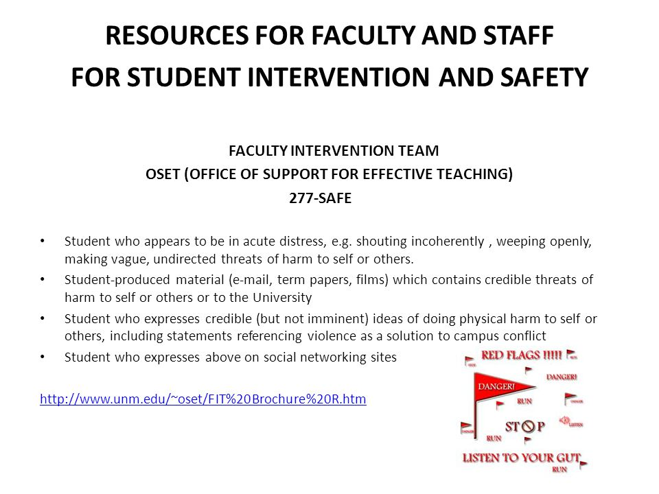 RESOURCES FOR FACULTY AND STAFF FOR STUDENT INTERVENTION AND SAFETY