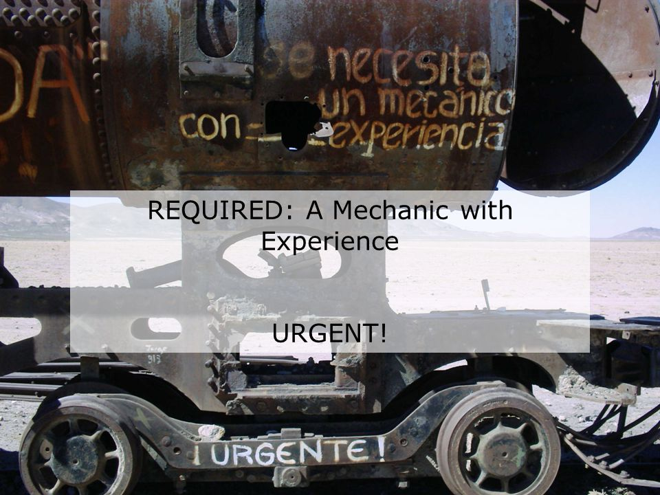 REQUIRED: A Mechanic with Experience