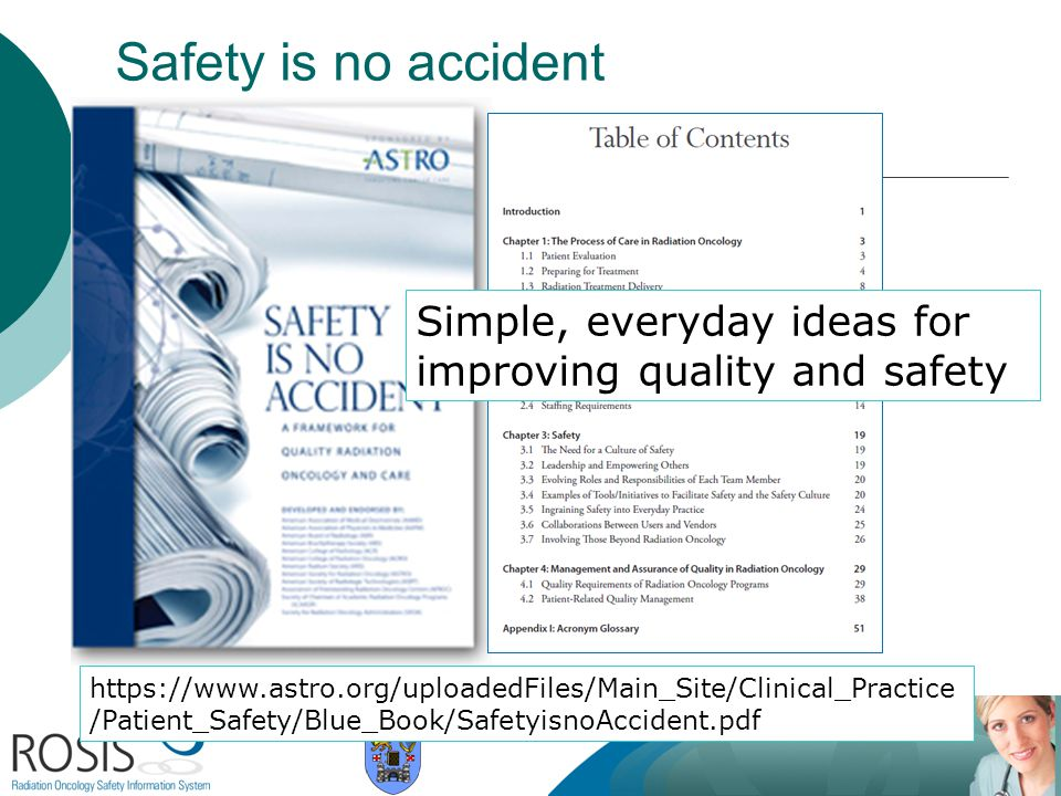 Safety is no accident Simple, everyday ideas for improving quality and safety.