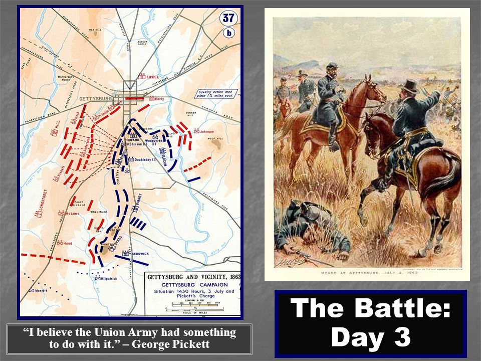 The Battle: Day 3 I believe the Union Army had something