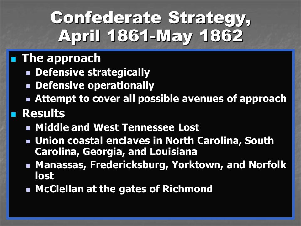 Confederate Strategy, April 1861-May 1862