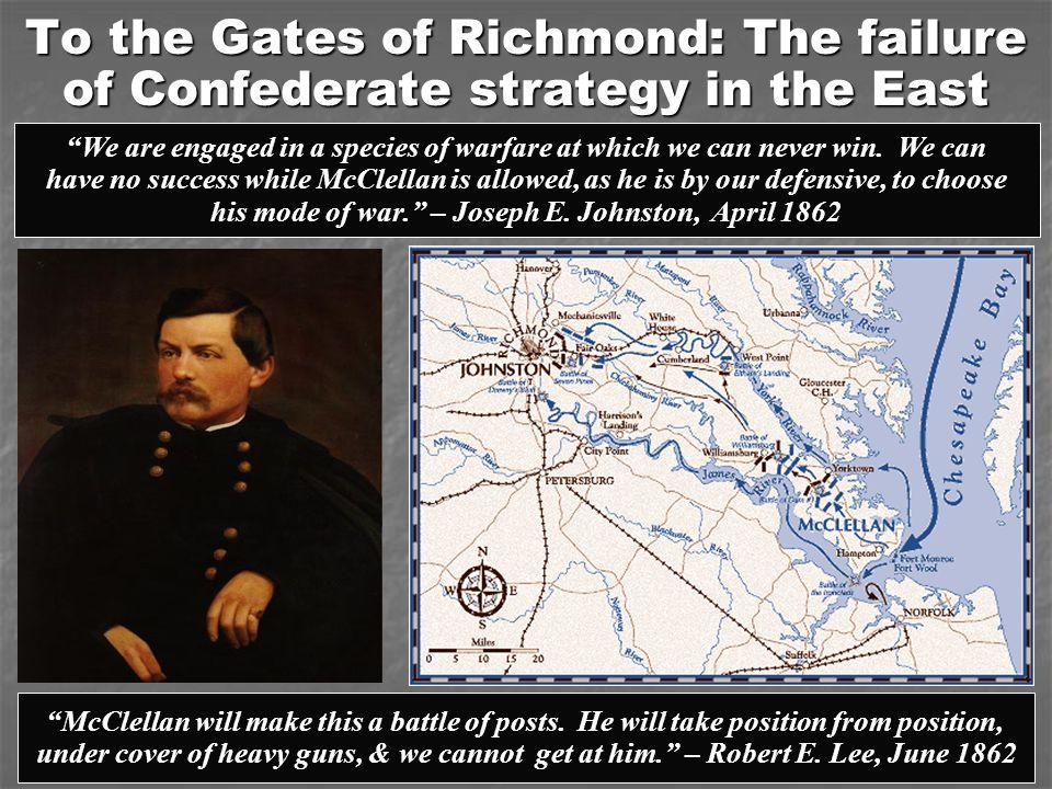 his mode of war. – Joseph E. Johnston, April 1862