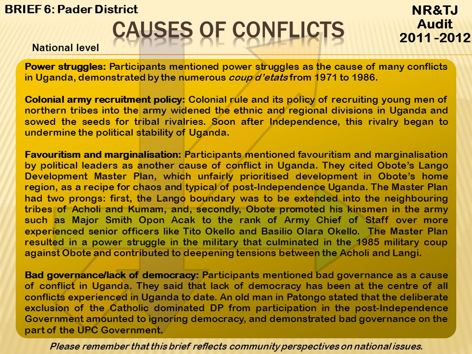 Causes of conflicts NR&TJ Audit 2011 -2012 BRIEF 6: Pader District