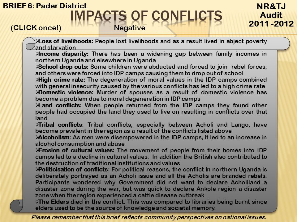 Impacts of conflicts NR&TJ Audit 2011 -2012 BRIEF 6: Pader District